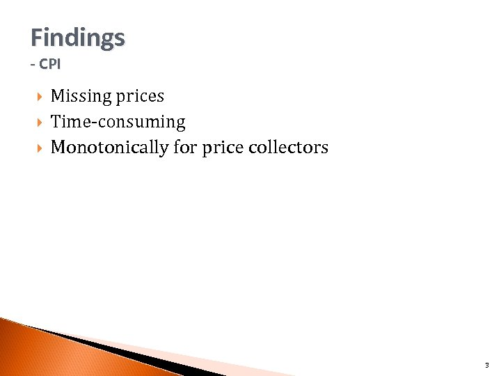 Findings - CPI Missing prices Time-consuming Monotonically for price collectors 3