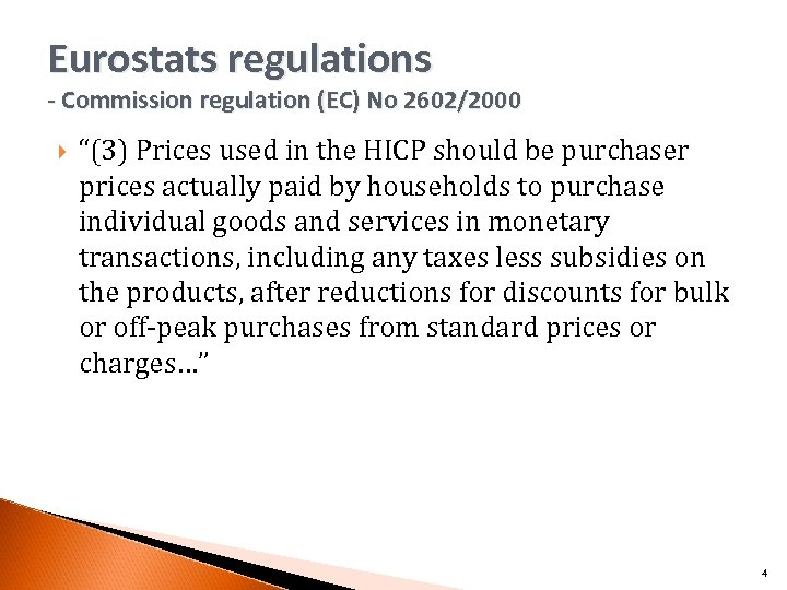"""Eurostats regulations - Commission regulation (EC) No 2602/2000 """"(3) Prices used in the HICP"""