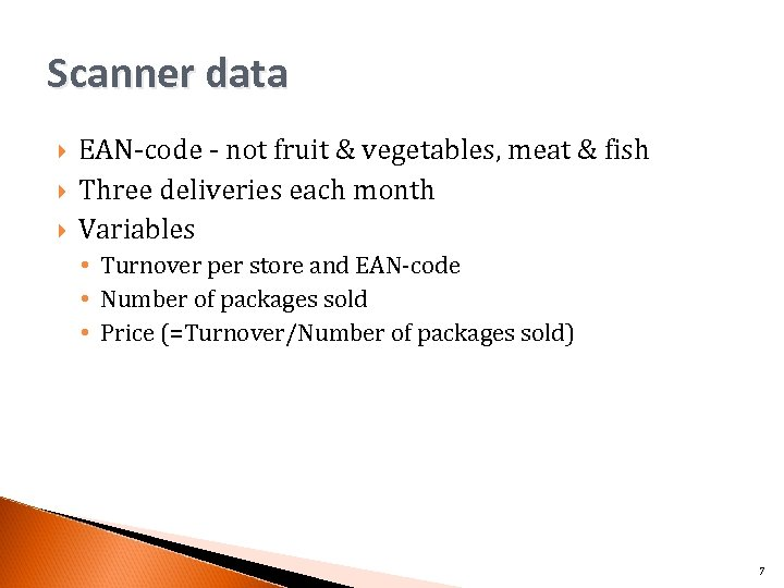 Scanner data EAN-code - not fruit & vegetables, meat & fish Three deliveries each