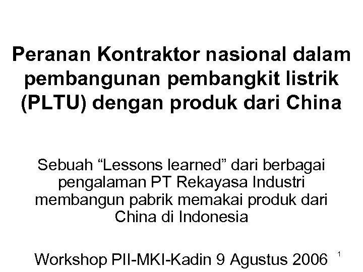 """Peranan Kontraktor nasional dalam pembangunan pembangkit listrik (PLTU) dengan produk dari China Sebuah """"Lessons"""