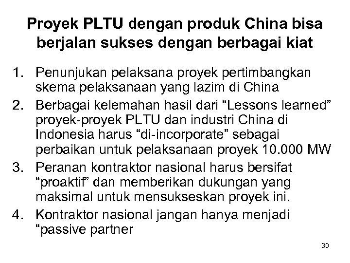 Proyek PLTU dengan produk China bisa berjalan sukses dengan berbagai kiat 1. Penunjukan pelaksana