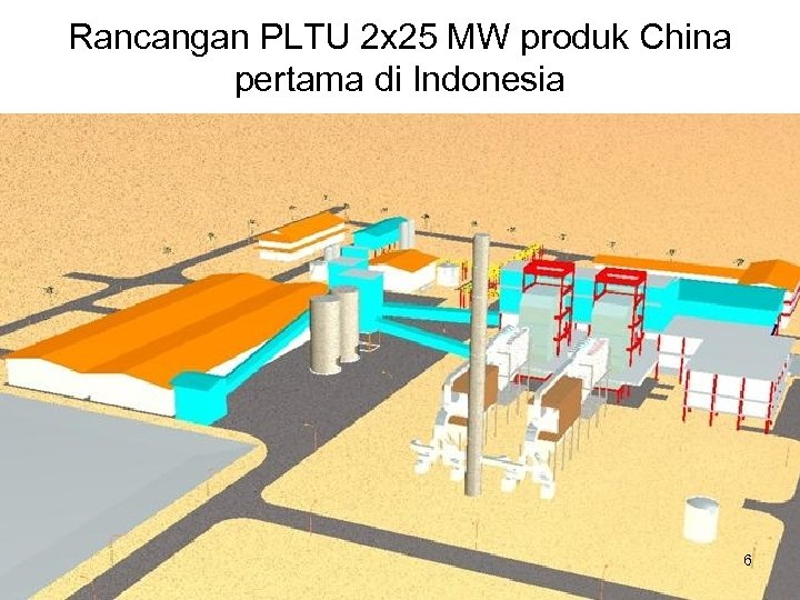 Rancangan PLTU 2 x 25 MW produk China pertama di Indonesia 6