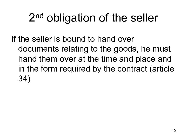 2 nd obligation of the seller If the seller is bound to hand over