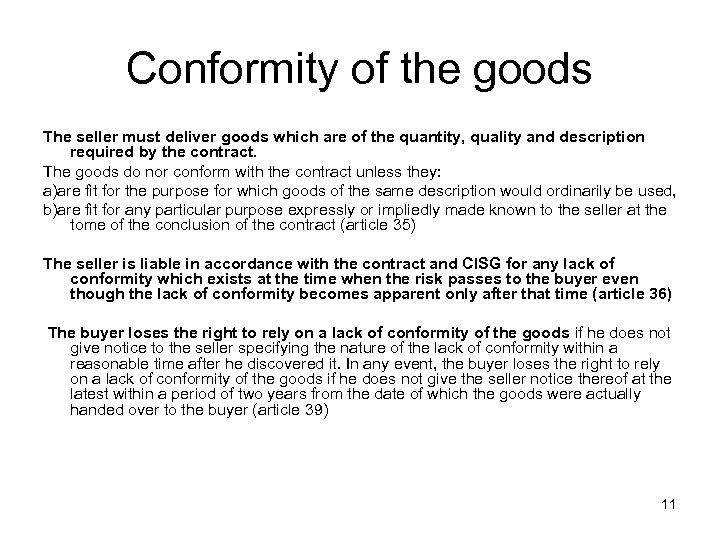 Conformity of the goods The seller must deliver goods which are of the quantity,