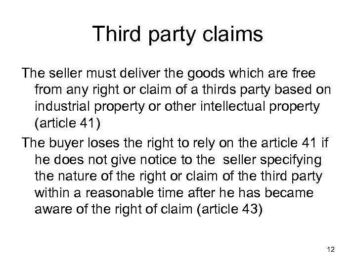 Third party claims The seller must deliver the goods which are free from any