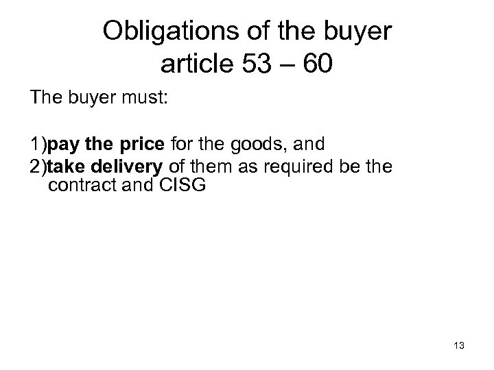 Obligations of the buyer article 53 – 60 The buyer must: 1)pay the price