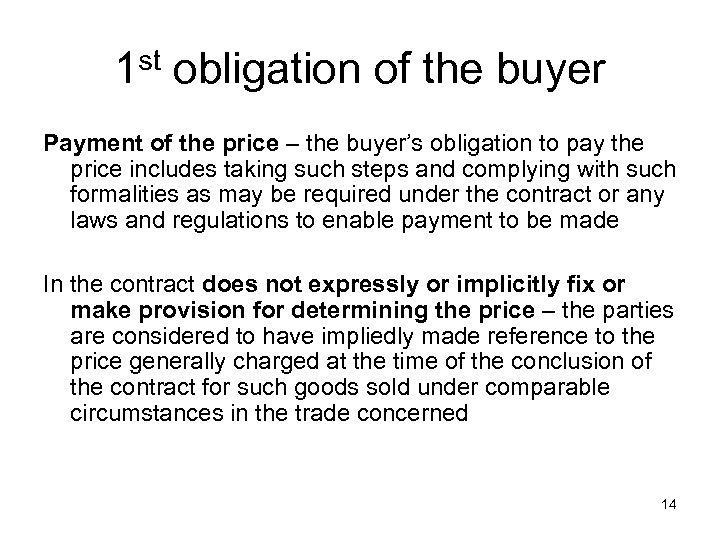 1 st obligation of the buyer Payment of the price – the buyer's obligation