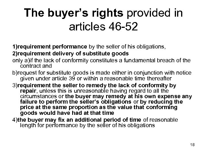 The buyer's rights provided in articles 46 -52 1)requirement performance by the seller of