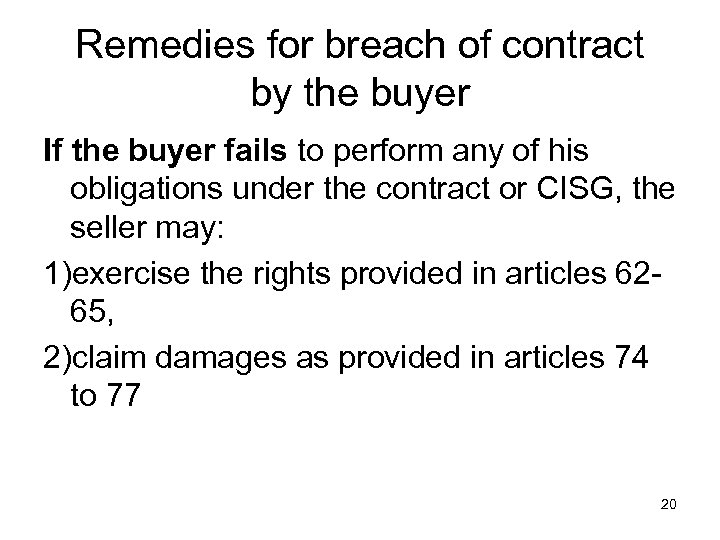 Remedies for breach of contract by the buyer If the buyer fails to perform