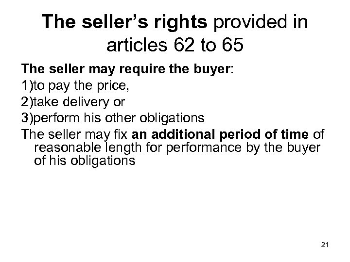 The seller's rights provided in articles 62 to 65 The seller may require the