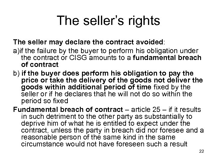 The seller's rights The seller may declare the contract avoided: a)if the failure by