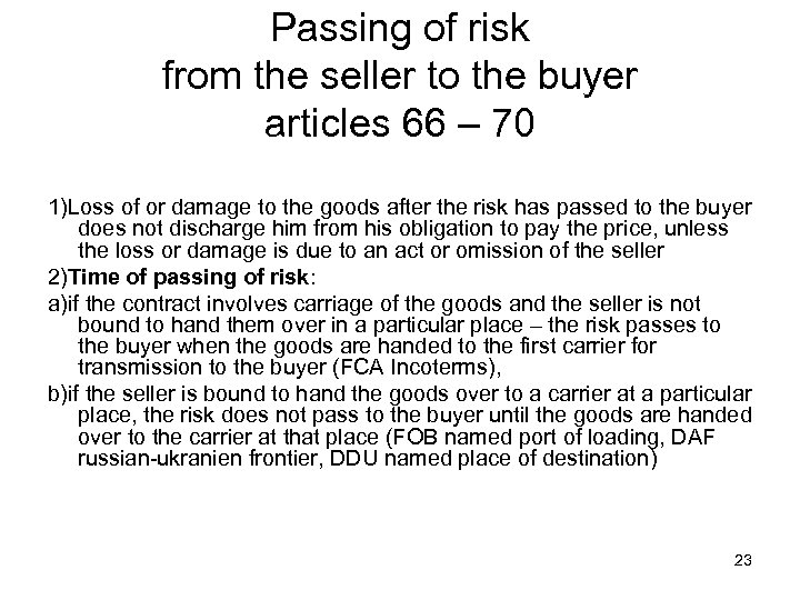 Passing of risk from the seller to the buyer articles 66 – 70 1)Loss