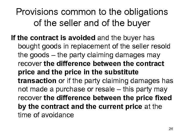 Provisions common to the obligations of the seller and of the buyer If the