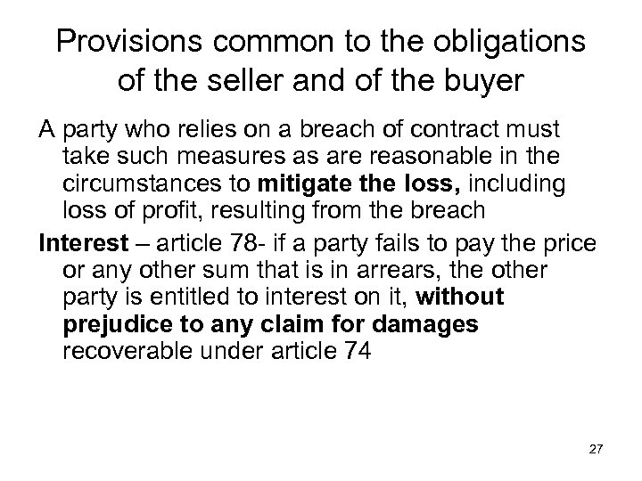 Provisions common to the obligations of the seller and of the buyer A party