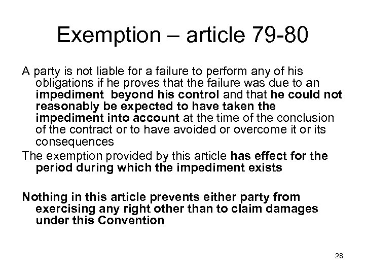Exemption – article 79 -80 A party is not liable for a failure to