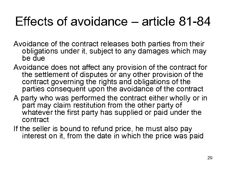 Effects of avoidance – article 81 -84 Avoidance of the contract releases both parties
