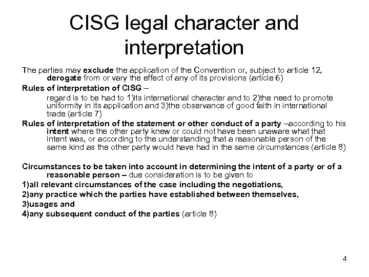 CISG legal character and interpretation The parties may exclude the application of the Convention