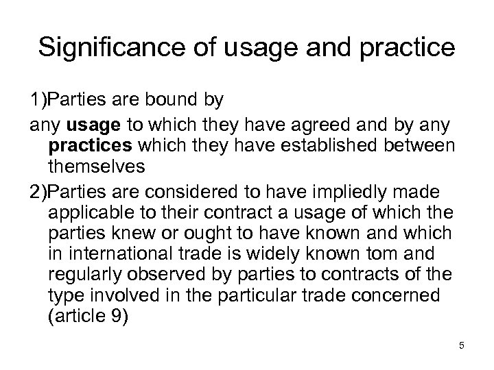 Significance of usage and practice 1)Parties are bound by any usage to which they