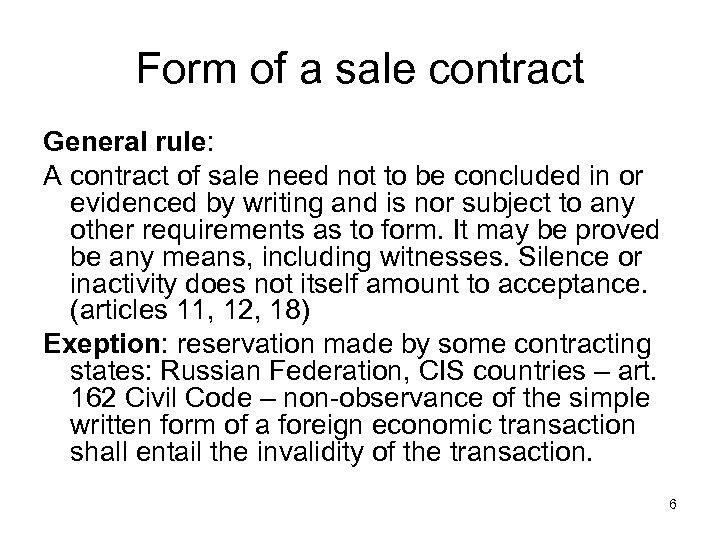 Form of a sale contract General rule: A contract of sale need not to