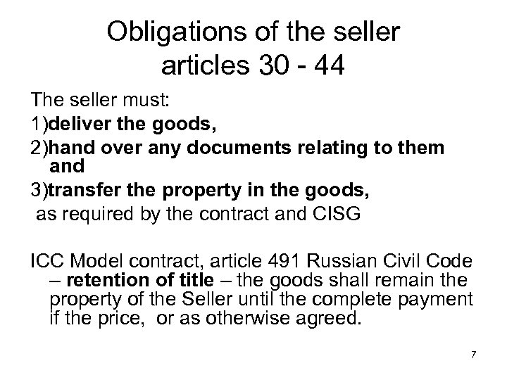 Obligations of the seller articles 30 - 44 The seller must: 1)deliver the goods,