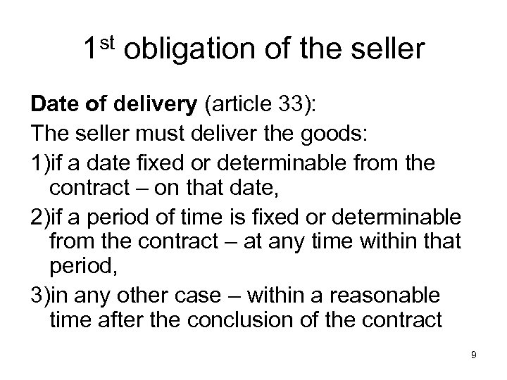1 st obligation of the seller Date of delivery (article 33): The seller must
