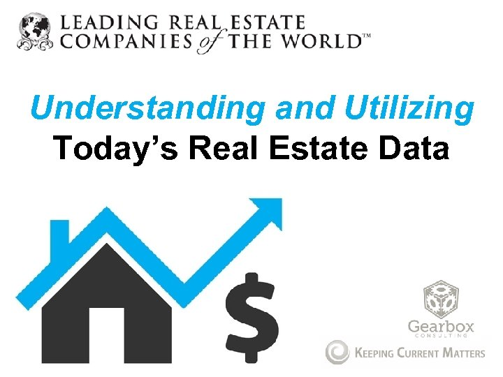 Understanding and Utilizing Today's Real Estate Data