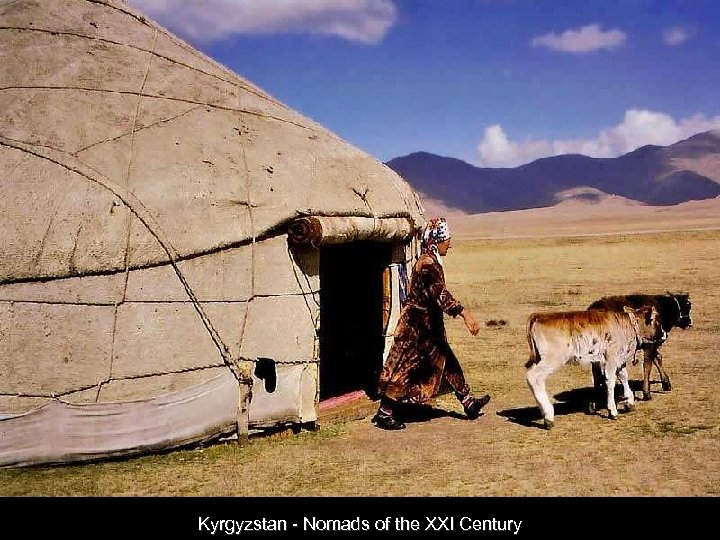 Kyrgyzstan - Nomads of the XXI Century