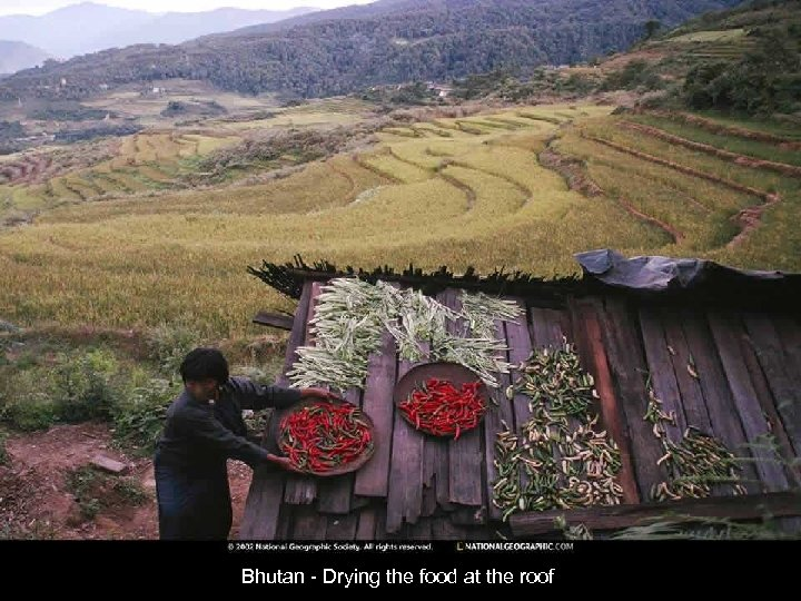 Bhutan - Drying the food at the roof