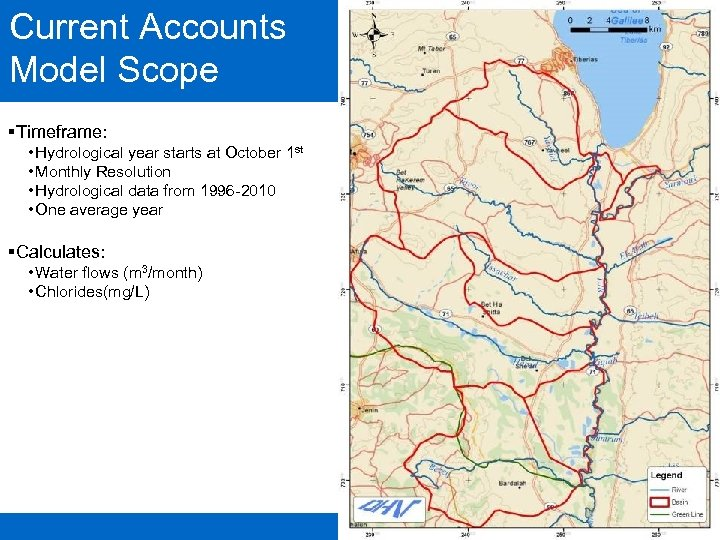 Current Accounts Model Scope §Timeframe: • Hydrological year starts at October 1 st •
