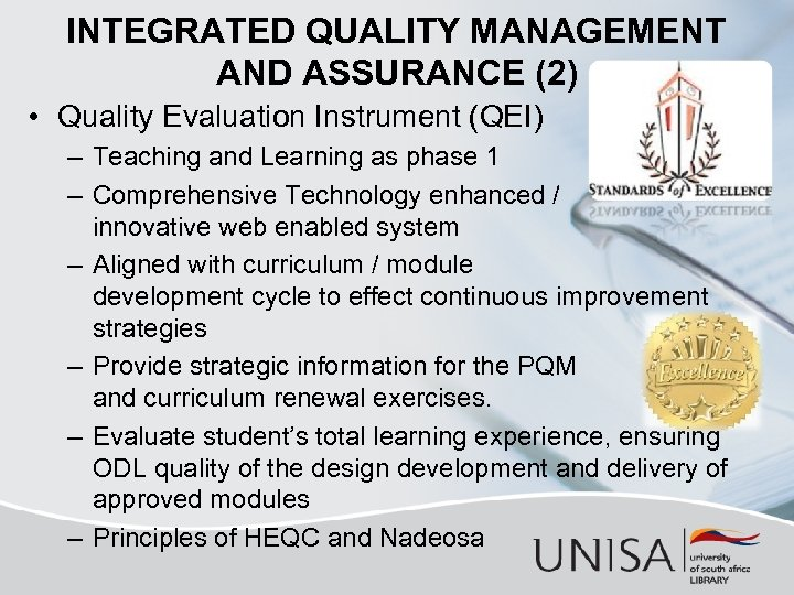 INTEGRATED QUALITY MANAGEMENT AND ASSURANCE (2) • Quality Evaluation Instrument (QEI) – Teaching and