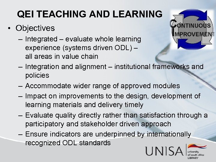 QEI TEACHING AND LEARNING • Objectives – Integrated – evaluate whole learning experience (systems
