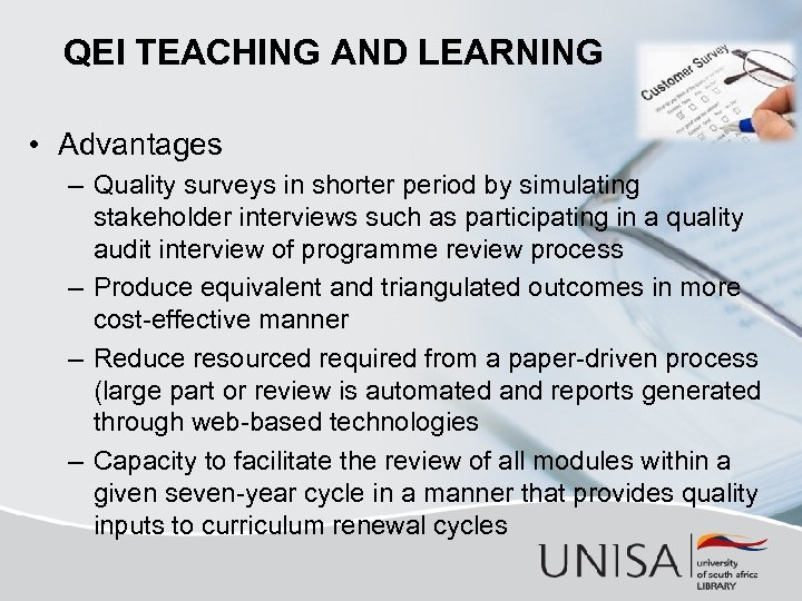 QEI TEACHING AND LEARNING • Advantages – Quality surveys in shorter period by simulating