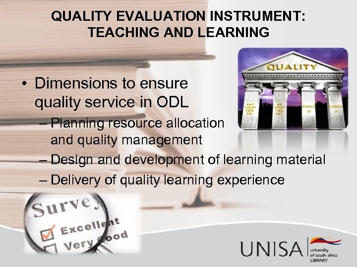 QUALITY EVALUATION INSTRUMENT: TEACHING AND LEARNING • Dimensions to ensure quality service in ODL