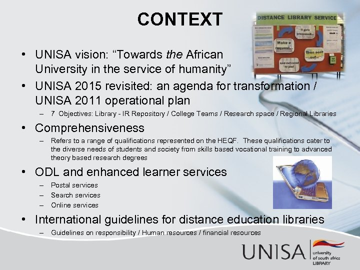 "CONTEXT • UNISA vision: ""Towards the African University in the service of humanity"" •"