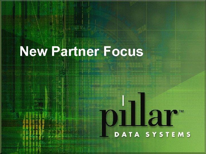 New Partner Focus