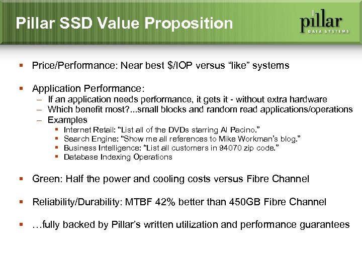 """Pillar SSD Value Proposition § Price/Performance: Near best $/IOP versus """"like"""" systems § Application"""