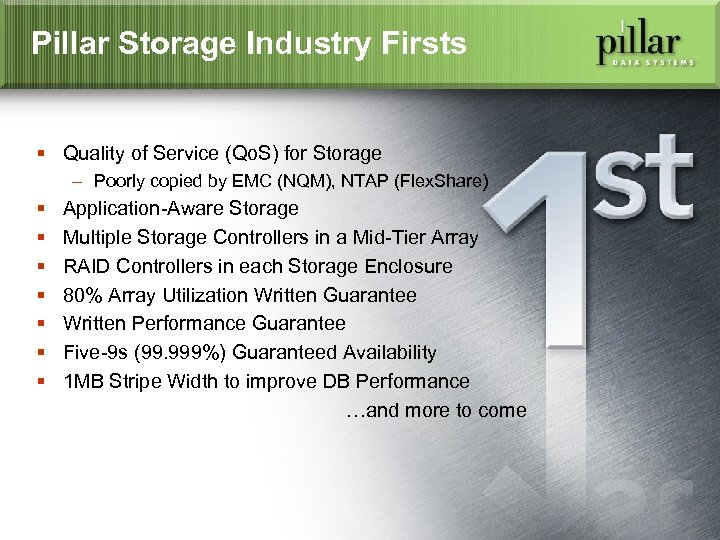 Pillar Storage Industry Firsts § Quality of Service (Qo. S) for Storage – Poorly