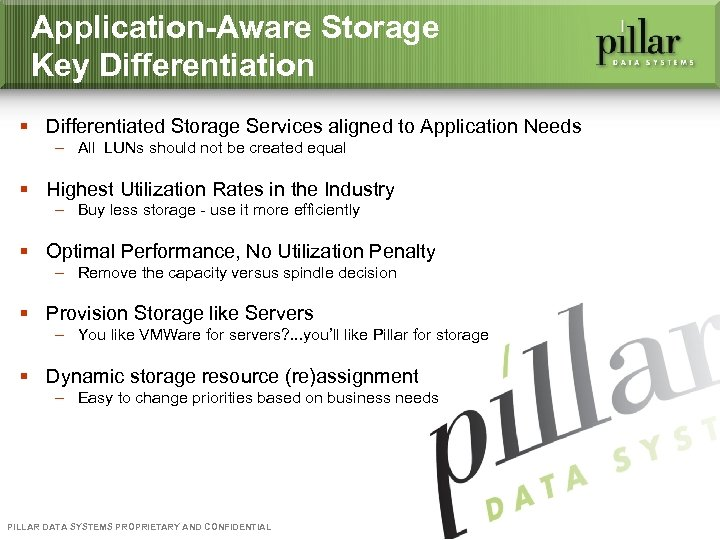 Application-Aware Storage Key Differentiation § Differentiated Storage Services aligned to Application Needs – All
