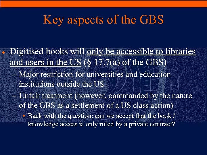 Key aspects of the GBS · Digitised books will only be accessible to libraries