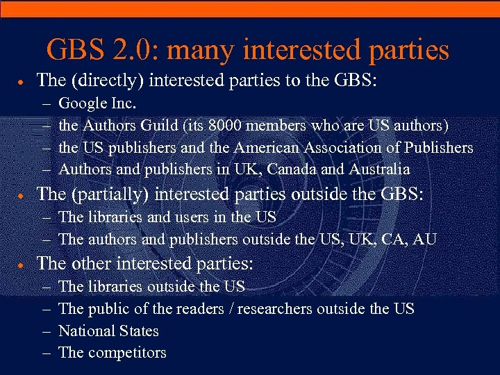 GBS 2. 0: many interested parties · The (directly) interested parties to the GBS: