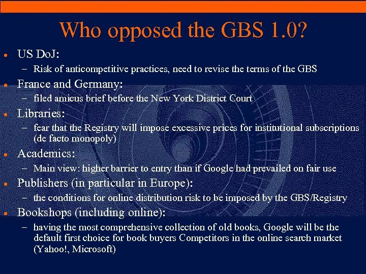 Who opposed the GBS 1. 0? · US Do. J: – Risk of anticompetitive