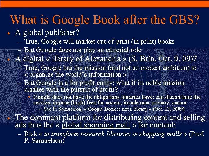 What is Google Book after the GBS? · A global publisher? – True, Google