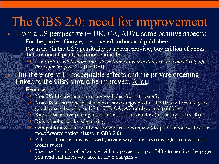 The GBS 2. 0: need for improvement · From a US perspective (+ UK,