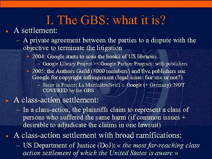 I. The GBS: what it is? · A settlement: – A private agreement between