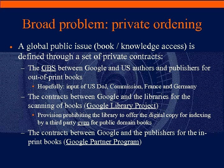 Broad problem: private ordening · A global public issue (book / knowledge access) is