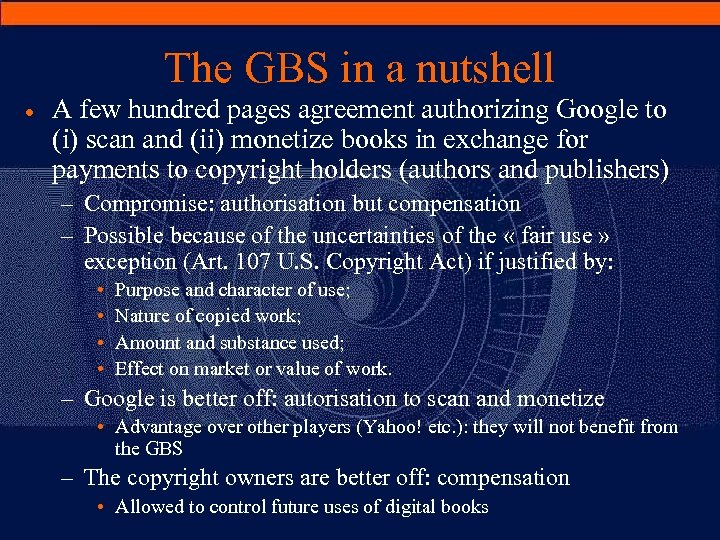 The GBS in a nutshell · A few hundred pages agreement authorizing Google to