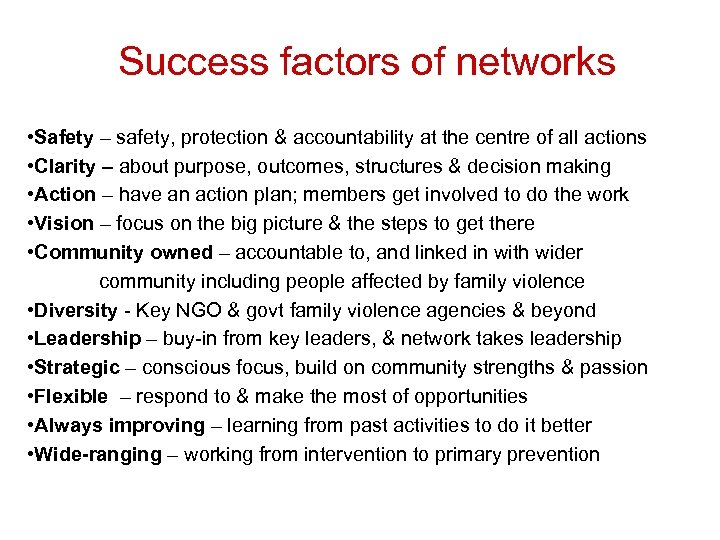Success factors of networks • Safety – safety, protection & accountability at the centre