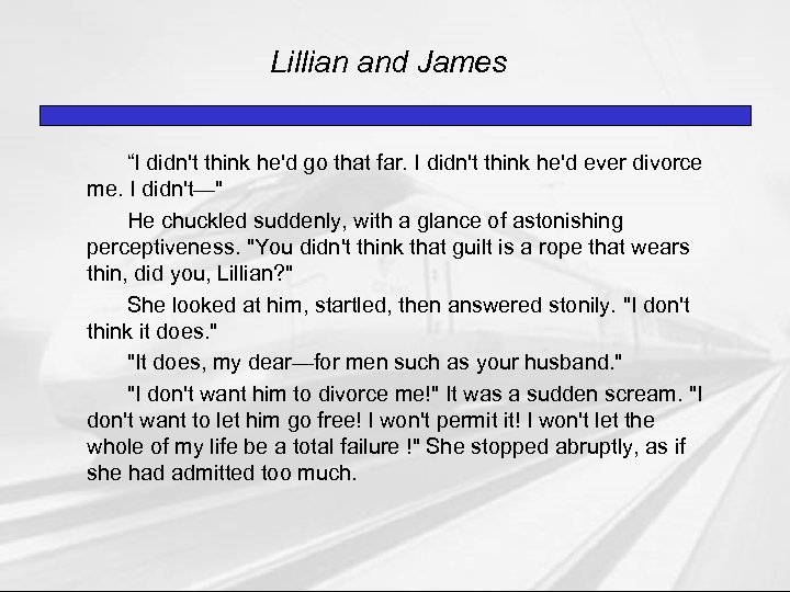 "Lillian and James ""I didn't think he'd go that far. I didn't think he'd"