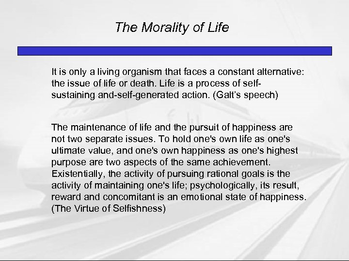 The Morality of Life It is only a living organism that faces a constant