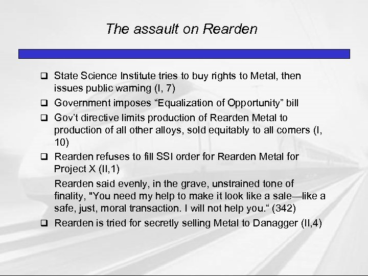 The assault on Rearden q State Science Institute tries to buy rights to Metal,